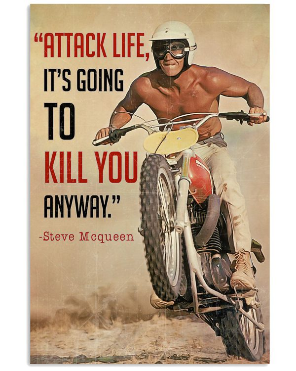 Steve Mcqueen attack life it's going to kill you anyway poster
