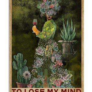 Succulent And into the garden to lose my mind and find my soul poster