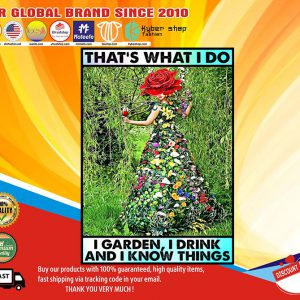 That's what I do I garden I drink I know things poster1
