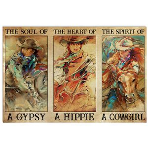 The soul of a gypsy the heart of a hippie the spirit of a cowgirl poster