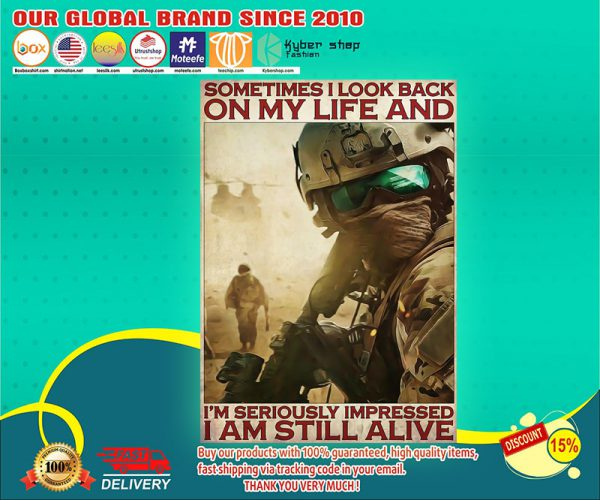 Veteran sometimes I look back on my life and Im seriously impressed poster
