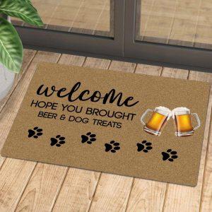 Welcomne hope you brought beer and dog treats doormat