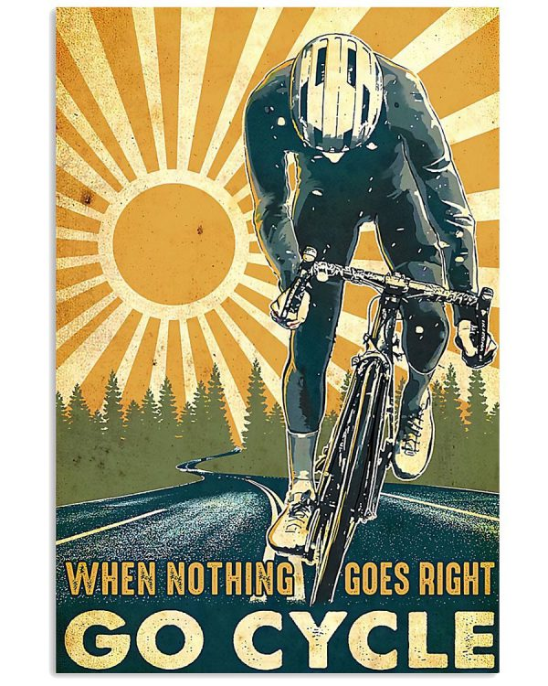 When nothing goes right go cycle poster