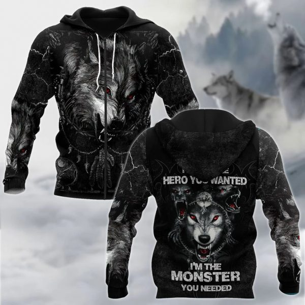 Wolf I am not the hero you want I'm the monster you needed 3D hoodie