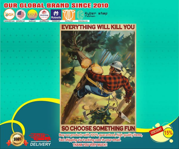 asLumberjack everything will kill you so choose something fun poster