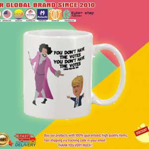 Donald Trump You don't have a votes mug2