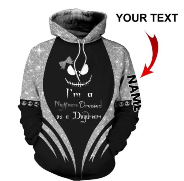 Im A Nightmare Dressed As A Daydream 3D custom name hoodie