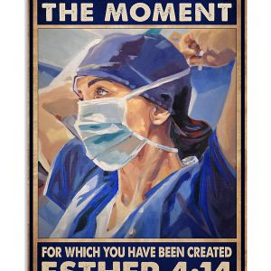 Nurse perhaps this is a moment for which you have been created poster