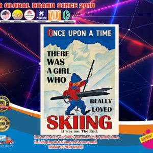 Once upon a time there was a girl who really loved skiing poster