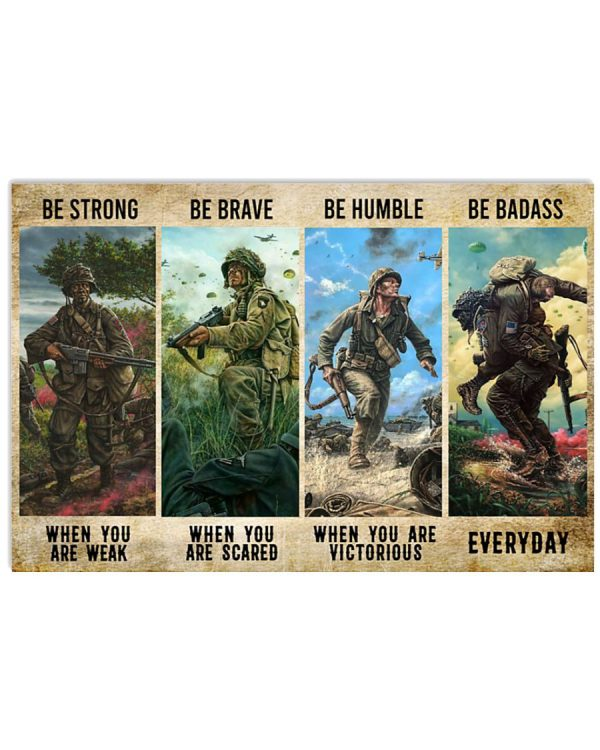 Poster Veteran Be Strong Be Brave Be Humble Be Badass everyday