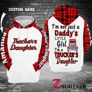 Trucker's Daughter I'm not just a little girl 3D hoodie