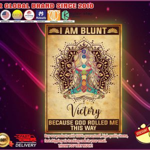 Yoga girl I am blunt victory because god rolled me this way poster