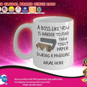 A boss like you is harder to find than toilet paper during a pandemic mug2