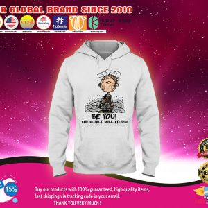 Charlie Brown be you the world will adjust shirt2