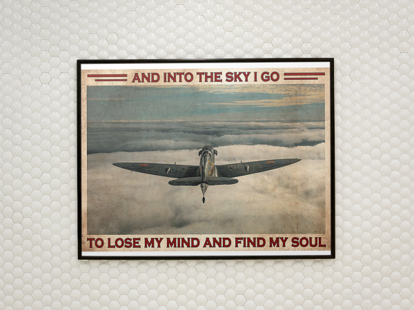 Pilot and into the sky I go to lose my mind and find my soul poster