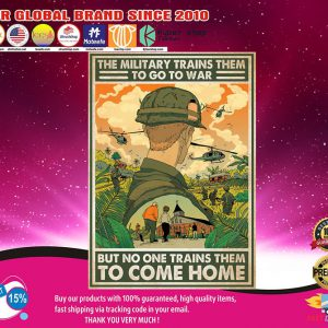 The military trains them to go to war but no one trains them to come home poster