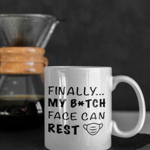 Finally my bitch face can rest mug9
