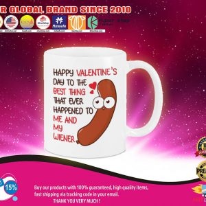 Happy valentines day to the best thing to me and my wiener mug