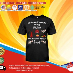 I just want to work on my farm and hang out with my cows shirt4
