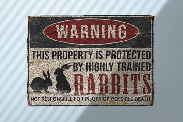 Rabbitswarningthispropertyisprotectedbyhighlytrainedposter