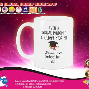 Class of  Even a global pandemic couldnt stop me custom name and school mug