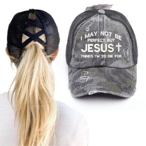 I may not be perfect but jesus thinks Im to die for black camo cap