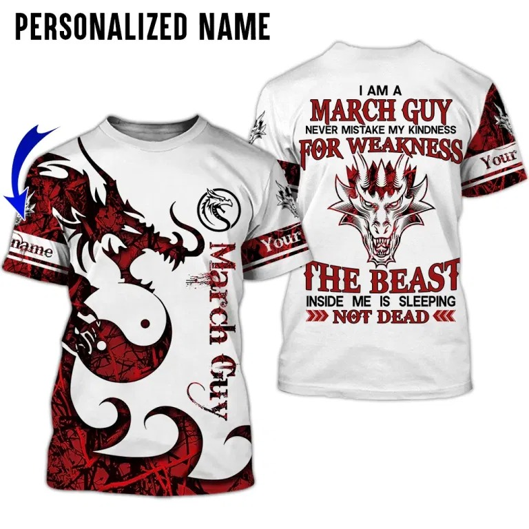 Personalized I am a march guy dragon 3D hoodie shirt