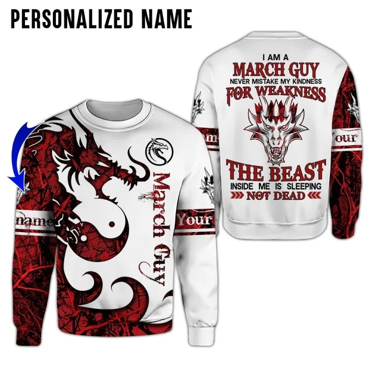 Personalized I am a march guy dragon 3D hoodie sw