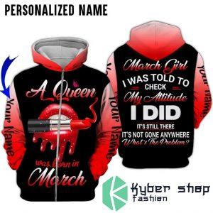 A queen was born in march custom name 3D hoodie zip