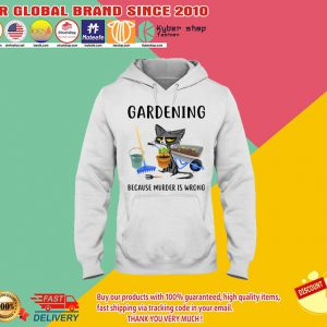 Cat Gardening because murder is wrong shirt2 1