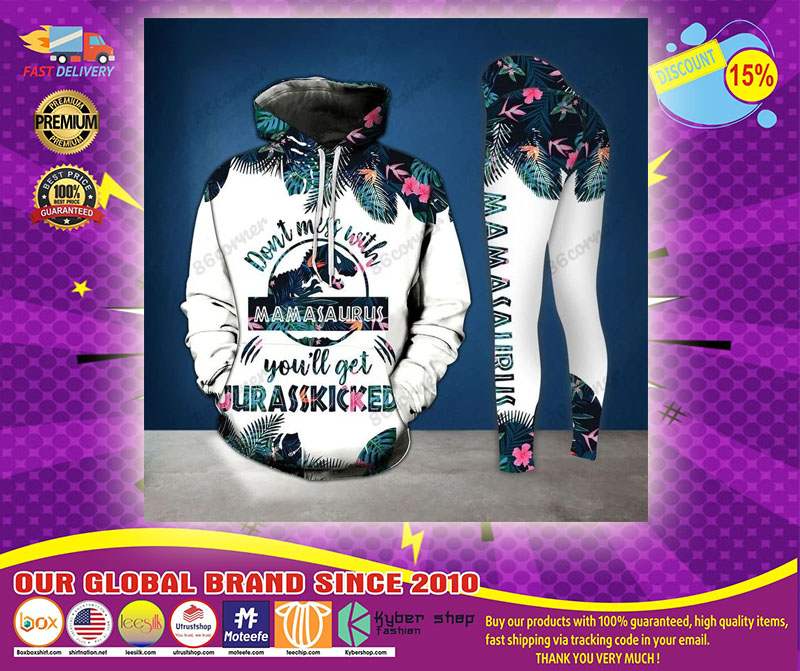 Dont mess with mamasaurus youll get jurasskicked 3d hoodie and legging1