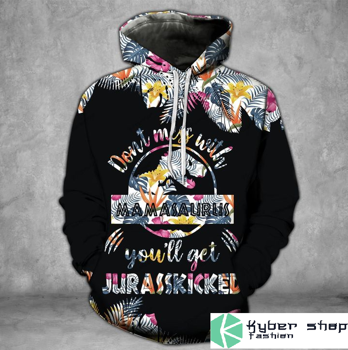 Dont miss with mamasaurus youll get jarasskicked dark 3D hoodie and legging2