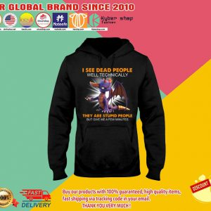 Dragon I see dead people they are stupid people shirt2