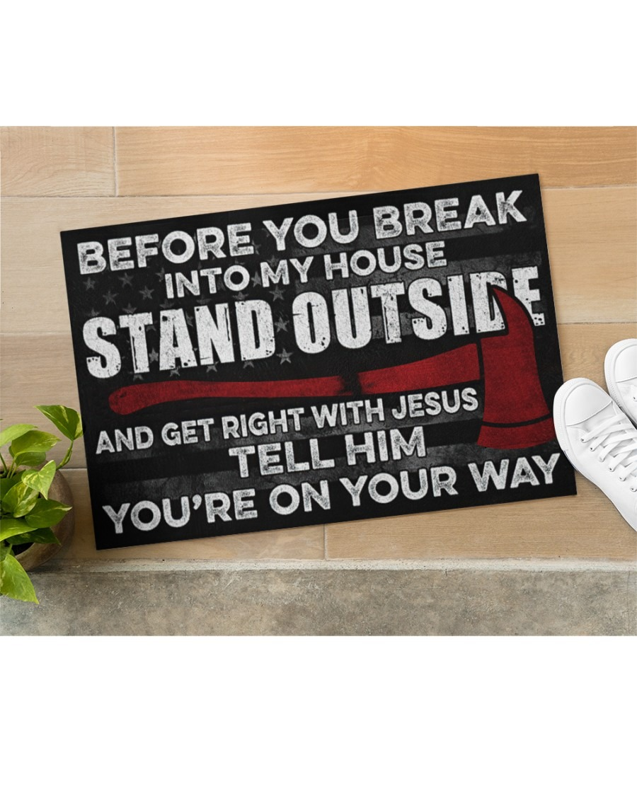 Firefighter Before you break into my house stand outside Firefighter doormat2