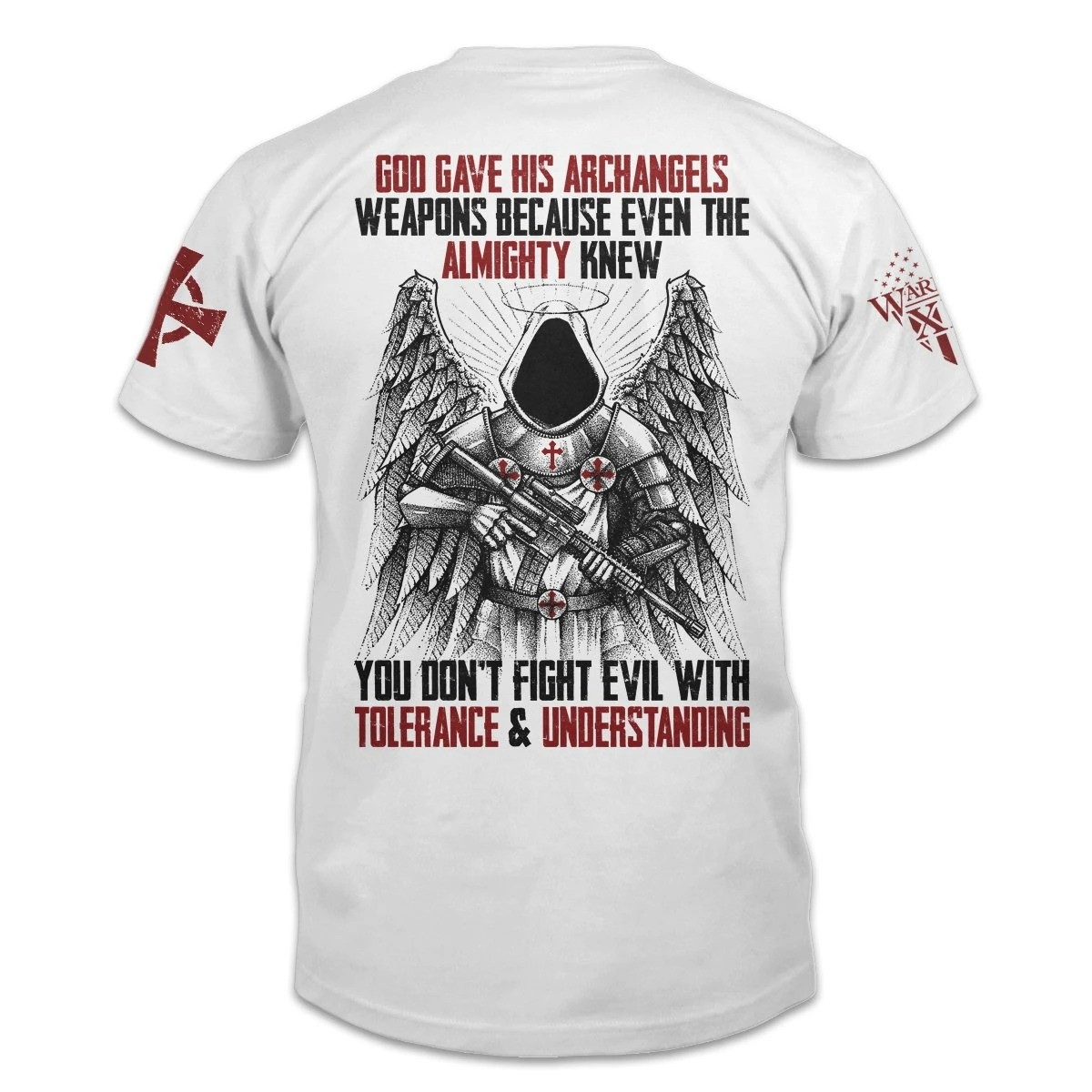 God gave his archangels weapons because wven the almighty knew T shirt2