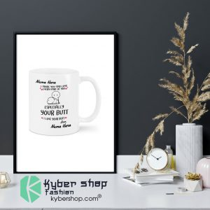 I adore you and love every part of you specially your butt custom personalized name mug9
