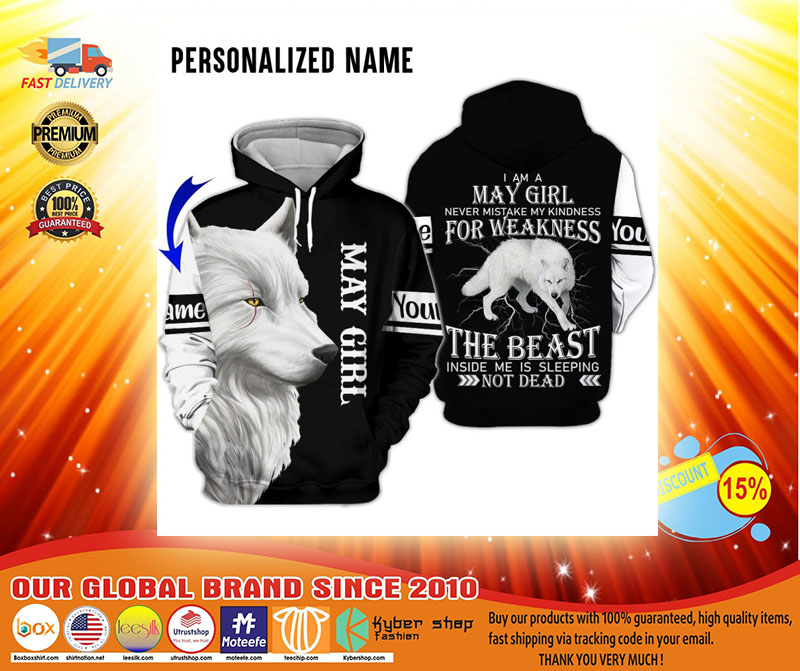 Im a may girl for weakness the beast custom name 3D hoodie3