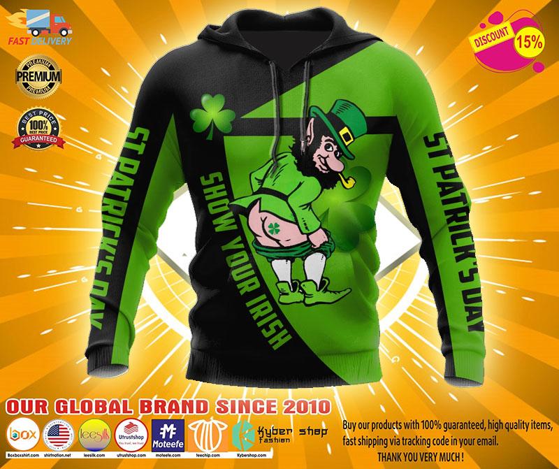 Irish st patrick show your Irish day 3D hoodie2