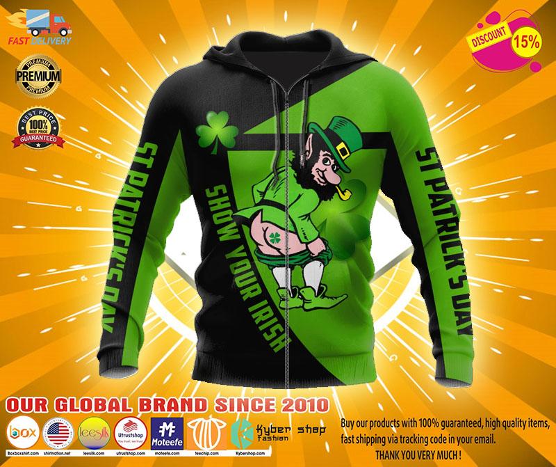 Irish st patrick show your Irish day 3D hoodie3