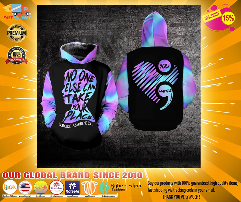 No one else can take your place suicide awareness 3D hoodie2