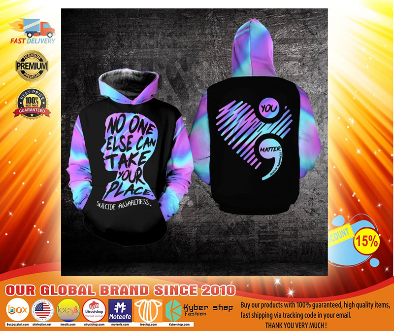 No one else can take your place suicide awareness 3D hoodie3