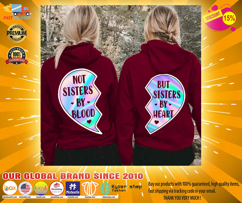 Not sisters by blood and but sisters by heart 3D hoodie4
