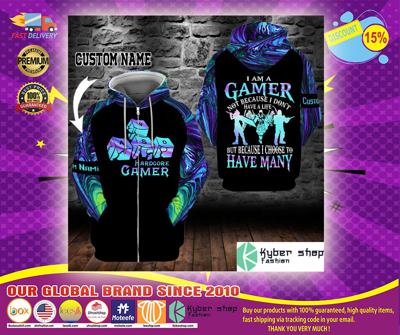 PC Im a gamer not because I dont have life custom name 3D hoodie1