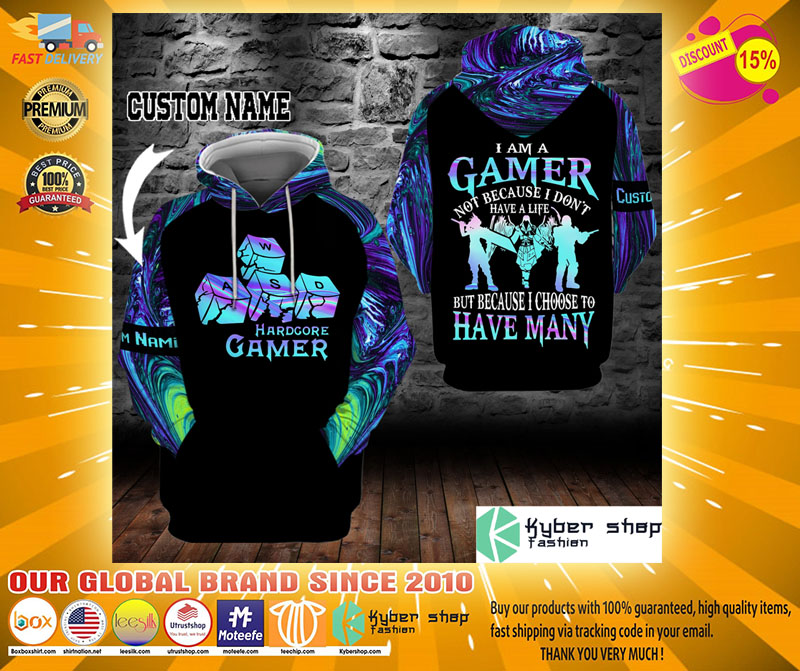 PC Im a gamer not because I dont have life custom name 3D hoodie2