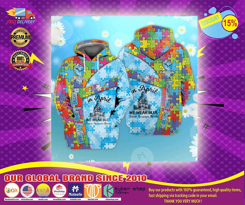 Peace love autism in April we wear blue 3D hoodie1