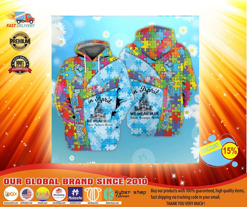 Peace love autism in April we wear blue 3D hoodie3