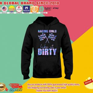 Racing girls like it dirty shirt2