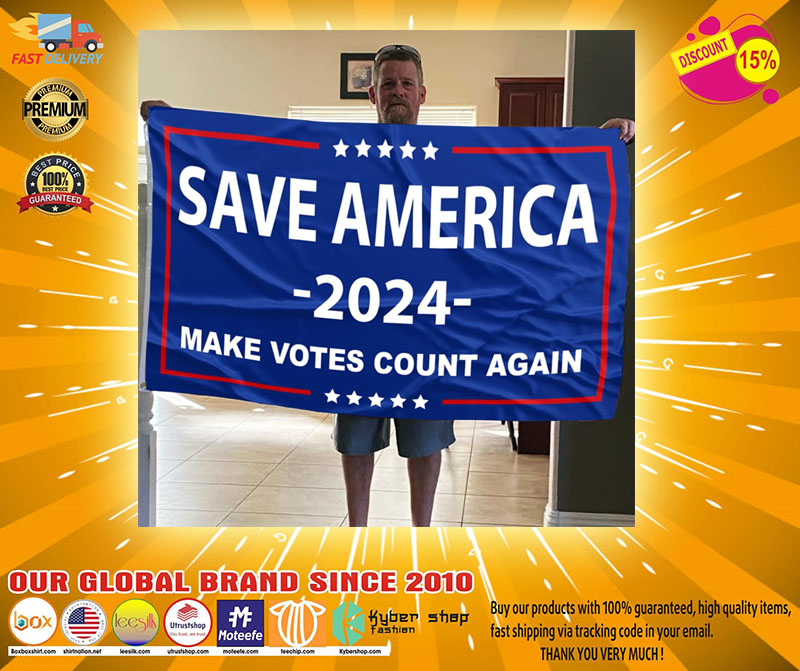 Save america 2024 make votes count again flag2
