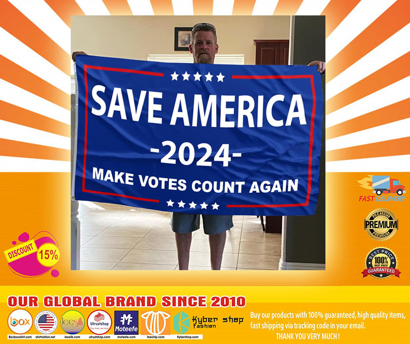 Save america 2024 make votes count again flag4