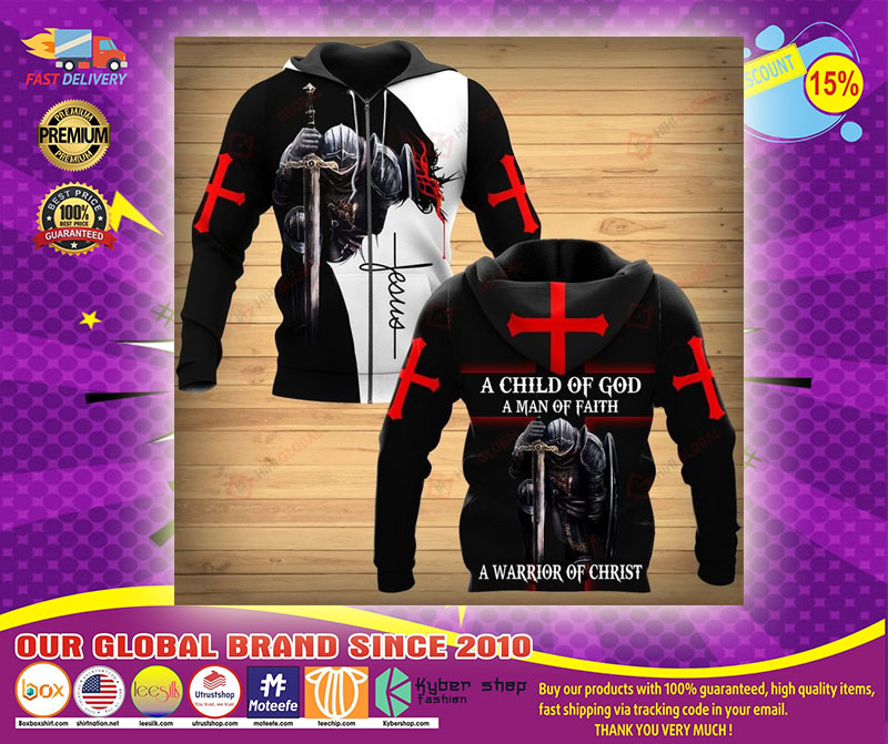 A child of god a man of faith a warrior of christ 3D hoodie1